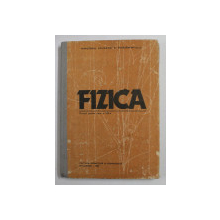 FIZICA , MANUAL PENTRU CLASA A XII - A de D . CIOBOTARU , M . GALL ,  1989