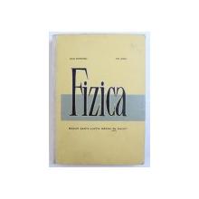 FIZICA - MANUAL PENTRU SCOLILE TEHNICE DE MAISTRI de DELIA MUNTEANU si ION SIMAN , 1968