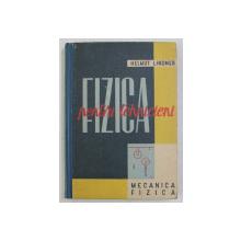 FIZICA PENTRU TEHNICIENI , MECANICA CORPURILOR SOLIDE , MECANICA LICHIDELOR SI A GAZELOR , VOLUMUL I de HELMUT LINDNER , 1960