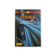 FIZICA  - TESTE GRILA PENTRU ADMITEREA IN FACULTATI , SERIA BACALAUREAT  - ADMITERE NR. 25 de DORIN GH. STOICESCU...DORINA LUPU , 1998