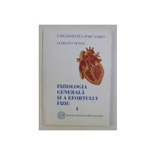 FIZIOLOGIA GENERALA SI A EFORTULUI FIZIC , VOL. I ED. a - II - a de GEORGETA NENCIU , 2005
