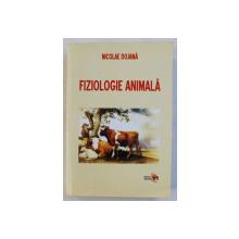 FIZIOLOGIE ANIMALA de NICOLAE DOJANA , 2008 *PREZINTA SUBLINIERI IN TEXT CU EVIDENTIATORUL