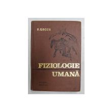 FIZIOLOGIE UMANA de PROF, DR. DOC. P. GROZA , 1974