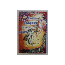 FLOAREA INTELEPCIUNII SI IARBA PUTERII de PETRE CRACIUN , 2003 , DEDICATIE*