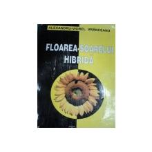FLOAREA SOARELUI HIBRIDA- ALEXANDRU VIOREL VRANCEANU, BUC. 2000