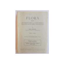 FLORA PENTRU DETERMINAREA SI DESCRIEREA PLANTELOR CE CRESC IN ROMANIA , VOL I , PARTEA 1 de IULIU PRODAN , EDITIA A DOUA , 1939