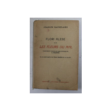 FLORI ALESE DIN LES FLEURS DU MAL de BAUDELAIRE , traducere de AL. PHILIPPIDE , portret inedit de TH. PALLADY , EDITIE INTERBELICA , CONTINE DEDICATIA LUI AL . PHILIPPIDE *