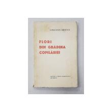 FLORI DIN GRADINA COPILARIEI de CONSTANTIN KIRITESCU , 1933 , DEDICATIE*