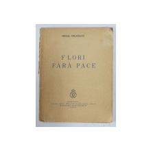 FLORI FARA PACE  - versuri de MIHAIL CELARIANU , 1938