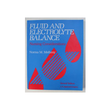 FLUID AND ELECTROLYTE BALANCE , NURSING CONSIDERATIONS , SECOND ED. by NORMAN M. METHENY , 1992