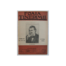 FOAIA TINERIMII , REVISTA ILUSTRATA DE CULTURA GENERALA , ANUL IX , NO. 13 - 14 , 15 IULIE , 1925