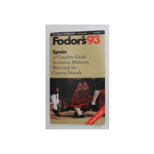 FODOR ' S 93 , SPAIN , A COMPLETE GUIDE INCLUDING MALLORCA , IBIZA AND THE CANARY ISLANDS , 1992