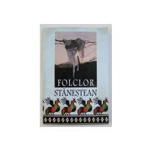 FOLCLOR STANESTEAN - IN MEMORIA LUI VASILE POSTEUCA , editie alcatuita de ION CRETU ...ION POSTEUCA , 2003
