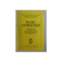 FOLCLORUL CUM TREBUIE INTELES  - LECTIE DE DESCHIDERE LA FACULTATEA DE LITERE , 1909 , sustinuta de OVID DENSUSIANU , 2003