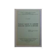 FOLCLORUL REGIONAL IN CONTEXTUL FOLCLORULUI NATIONAL SI UNIVERSAL de I.C. CHITIMIA , 1973 , DEDICATIE*
