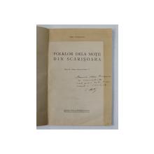 FOLKLOR  DELA MOTII DIN SCARISOARA de EMIL PETROVICI , 1939 , DEDICATIE* , LIPSA COPERTE ORIGINALE