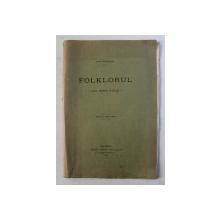 FOLKLORUL  - CUM TREBUIE INTELES de OVID DENSUSIANU , EXTRAS DIN REVISTA  ' VIEATA NOUA ' , 1910 , COLT LIPSA LA PAGINA DE TITLU *
