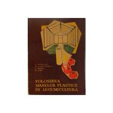 FOLOSIREA MASELOR PLASTICE IN LEGUMICULTURA de B. MANESCU, L. MAIER, 1963
