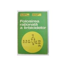 FOLOSIREA RATIONALA A ERBICIDELOR de ION CEAUSESCU ...MIHAI BERCA , 1984