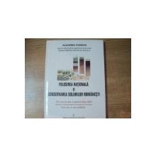 FOLOSIREA SI CONSERVAREA SOLURILOR ROMANESTI , DEZBATERE NATIONALA , Bucuresti 2002