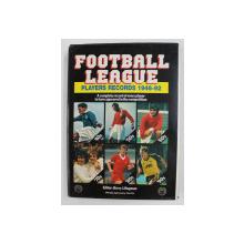 FOOTBALL LEAGUE : PLAYERS RECORDS 1946 - 92 edited by BARRY J . HUGMAN , 1992