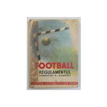 FOOTBALL  - REGULAMENTUL COMENTAT SI ADNOTAT de PETRE KRONER si STEFAN ALEXANDRU , 1951