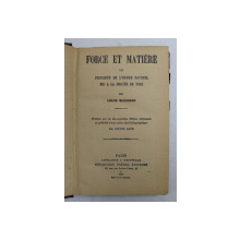 FORCE ET MATERIE OU PRINCIPES DE L 'ORDRE NATUREL MIS A LA PORTEE DE TOUS par LOUIS BUCHNER , 1906