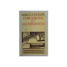 FORGERONS ET ALCIMISTES par MIRCEA ELIADE , 1977