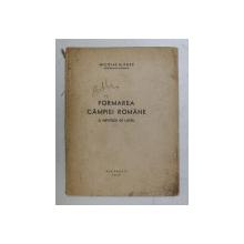 FORMAREA CAMPIEI ROMANE  -  O HIPOTEZA DE LUCRU de NICOLAE M. POPP , 1947, PREZINTA INSEMNARI CU CREIONUL *