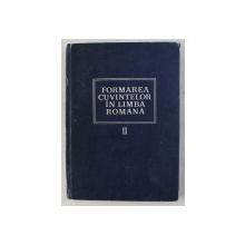 FORMAREA CUVINTELOR IN LIMBA ROMANA VOL. II - PREFIXELE de MIOARA AVRAM , AL. GRAUR , ETC. , 1978