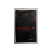 FORME ALE URII , IMAGINATIA BANTUITA A FILOZOFIEI SI LITERATURII MODERNE de LEONIDAS DONSKIS , 2013