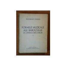 FORMELE MUZICALE ALE BAROCULUI IN OPERELE LUI J.S.BACH de SIGISMUND TODUTA, VOL 1: FORMA MICA MONO- BI- SI TRISTROFICA  1969