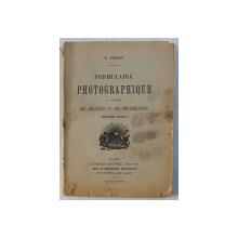 FORMULAIRE PHOTOGRAPHIQUE A L 'USAGE DES AMATEURS ET DES PHOTOGRAPHES par P.JOUAN , 1926