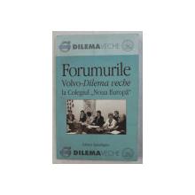 FORUMURILE VOLVO - DILEMA VECHE LA COLEGIUL ' NOUA EUROPA  ' , 2005 - 2007
