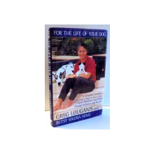 FOR THE LIFE OF YOUR DOG by GREG LOUGANIS , 1999