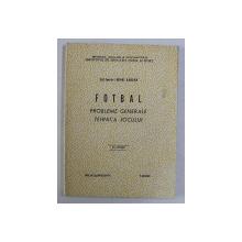 FOTBAL - PROBLEME GENERALE , TEHNICA JOCULUI de MIHAI BARSAN , 1980 DEDICATIE*