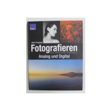 FOTOGRAFIEREN DAS UNIVERSALLEHRBUCH - ANALOG UND DIGITAL von JOHN FREEMAN , 2004