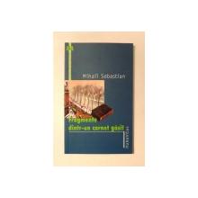 FRAGMENTE DINTR-UN CARNET GASIT de MIHAIL SEBASTIAN , 2005