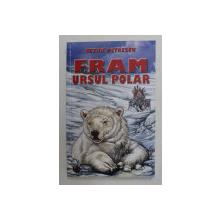 FRAM , URSUL POLAR , EDITIA A V - a , de CEZAR PETRESCU , 2015