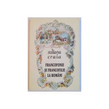 FRANCOFONIE SI FRANCOFILIE LA ROMANI-SULTANA CRAIA  1995