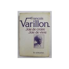 FRANCOIS VARILLON ,  JOIE DE CROIRE , JOIE DE VIVRE , 1982