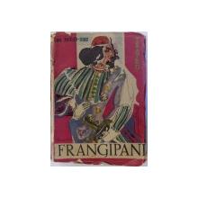 FRANGIPANI  - CRONICA DRAMATICA IN 5 ACTE de EMIL RIEGLER - DINU , coperta si vignete de MARIANA PETRASCU - RIEGLER, 1944 ,  DEDICATIE*