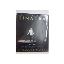 FRANK SINATRA , (1915 - 1998) AN AMERICAN LEGEND de NANCY SINATRA , 1998