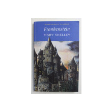 FRANKENSTEIN OR THE MODERN PROMETHEUS BY MARY SHELLEY , 1999