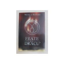FRATE CU DRACU '  de NICOLAE ROTARU , 2002