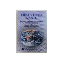 FRECVENTA GENIU - INSTRUCTIUNI DE ACCESARE A MINTII COSMICE de JOHN J . FALONE , 2001