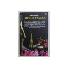 FRENCH CANCAN de MIHAIL GALATANU , 2009