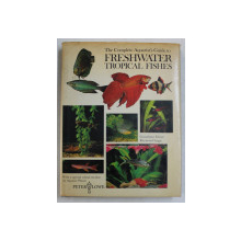 FRESHWATER TROPICAL FISHES  - THE COMPLETE AQUARIST ' S GUIDE by RAYMOND LEGGE , 1976