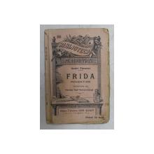 FRIDA - POVESTIRE de ANDRE THEURIET , EDITIE INTERBELICA