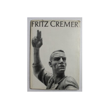FRITZ CREMER - DER WEG EINES DEUTSCHEN BILDHAURES , 1956